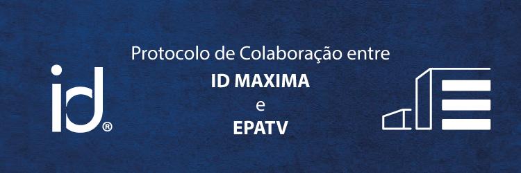 Protocolo de Colaboração entre ID Maxima e EPATV