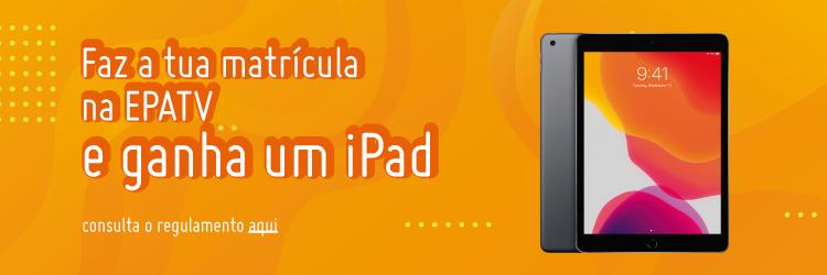 Faz a tua matrícula na EPATV e ganha um iPad